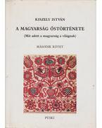 A magyarság őstörténete II. - Kiszely István