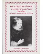 A makrancos hölgy meséje