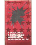 A maoizmus a nemzetközi kommunista mozgalom ellen