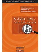 MARKETING: Fókuszban a termék - A Menedzsment és Vállalatgazdaságtan Tanszék munkacsoportja