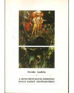A monumentalitás kérdései Patay László festészetében (dedikált)