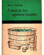 A must és a bor egyszerű kezelése