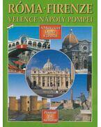 Róma, Velence, Firenze, Nápoly, Pompei