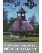 A Nyugat-Dunántúl népi építészete