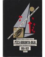 A Pécs-Baranya-Baja háromszög történelmi problémái 1918-21 között