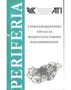A perifériaképződés típusai és megjelenési formái Magyarországon