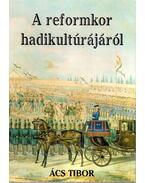 A reformkor hadikultúrájáról (dedikált)