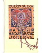 A régi Magyarország jókedve