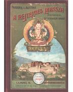 A rejtelmes Lhassza és az 1903-1904. évi angol katonai ekszpedíció története - Austine, Waddell L.