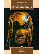 A samanizmus - Mircea Eliade