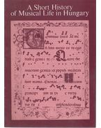 A Short History of Musical Life in Hungary