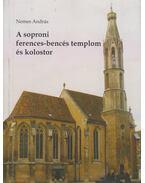 A soproni ferences-bencés templom és kolostor