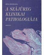 A szájüreg klinikai pathologiája