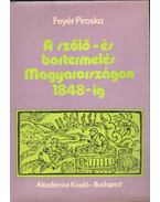 A szőlő - és bortermelés Magyarországon 1848-ig