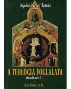 A teológia foglalata - Második rész 2. - Aquinói Szent Tamás