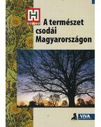 A természet csodái Magyarországon