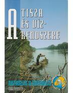 A Tisza és vízrendszere I. kötet