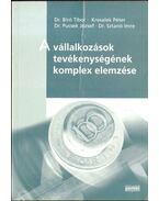 A vállalkozások tevékenységének komplex elemzése - Bíró Tibor, dr., Kresalek Péter, Sztanó Imre Dr., Pucsek József Dr.