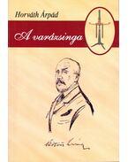 A varázsinga - Horváth Árpád