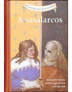 Vasálarcos - Alexandre Dumas eredeti regényénekátdolgozása