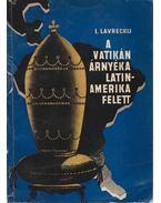 A Vatikán árnyéka Latin-Amerika felett