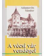 A vécsi vár vendégei (dedikált)