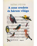 A zene eredete és három világa (dedikált)