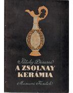 A Zsolnay kerámia - Dr. Pataky Dénesné