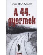 A 44. gyermek