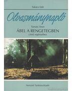 Olvasmánynapló Tamási Áron Ábel a rengetegben című regényéhez