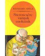 Szerencsére vannak unokáink - Abeln, Reinhard