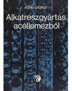 Alkatrészgyártás acéllemezből - Pőhm György