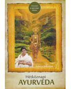 Hétköznapi Ayurveda - Útmutató az egészséges élethez - Acharya Balkrishna