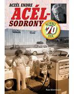 Acélsodrony - Hetvenes évek - Aczél Endre