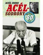 Acélsodrony - Nyolcvanas évek - Aczél Endre
