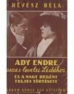 Ady Endre összes levelei Lédához és a nagy regény teljes története (dedikált)