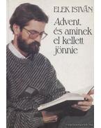 Advent, és aminek el kellett jönnie