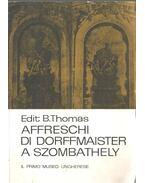 Affreschi di dorffmaister a Szombathely (dedikált)