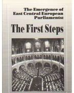 The Emergence of East Central European Parliaments: The First Steps - Ágh Attila