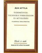Tudományos-technikai forradalom és művelődés - Ágh Attila