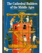 The Cathedral Builders of the Middle Ages - Alain Erlande-Brandenburg