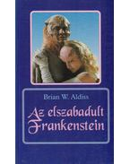 Az elszabadult Frankenstein - Aldiss, Brian Wilson