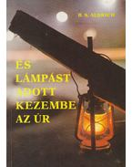 És lámpást adott kezembe az Úr - Aldrich, B. S.
