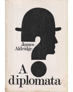 A diplomata - Aldridge, James