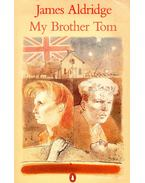 My Brother Tom - Aldridge, James