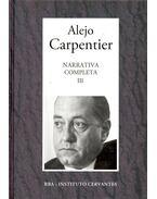 Narrativa Completa #3 - ALEJO CARPENTIER