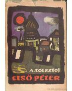 Első Péter - Alekszej Tolsztoj
