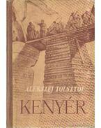 Kenyér - Alekszej Tolsztoj