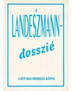 A Landeszmann-dosszié - Alexa Károly