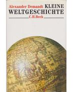 Kleine Weltgeschichte - Alexander Demandt